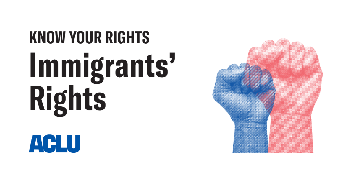 Know Your Rights: Immigrants' Rights