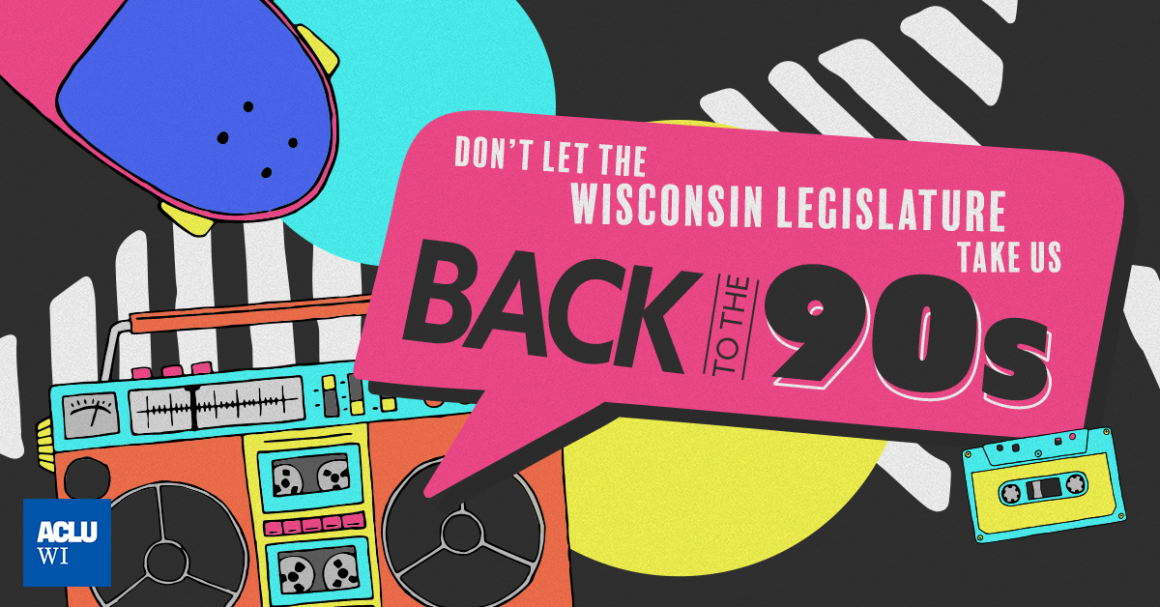 The Legislature is trying to take the criminal legal system back to the 90s.