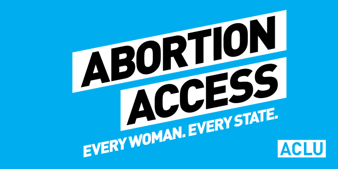 Abortion Access. Every Woman. Every State.