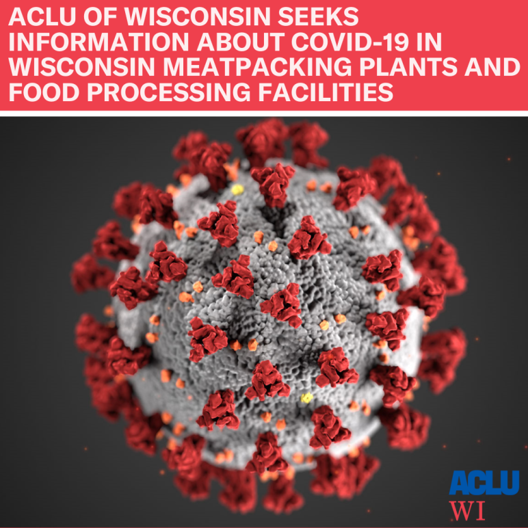 ACLU of Wisconsin Seeks Information About COVID-19 in Wisconsin Meatpacking Plants and Food Processing Facilities