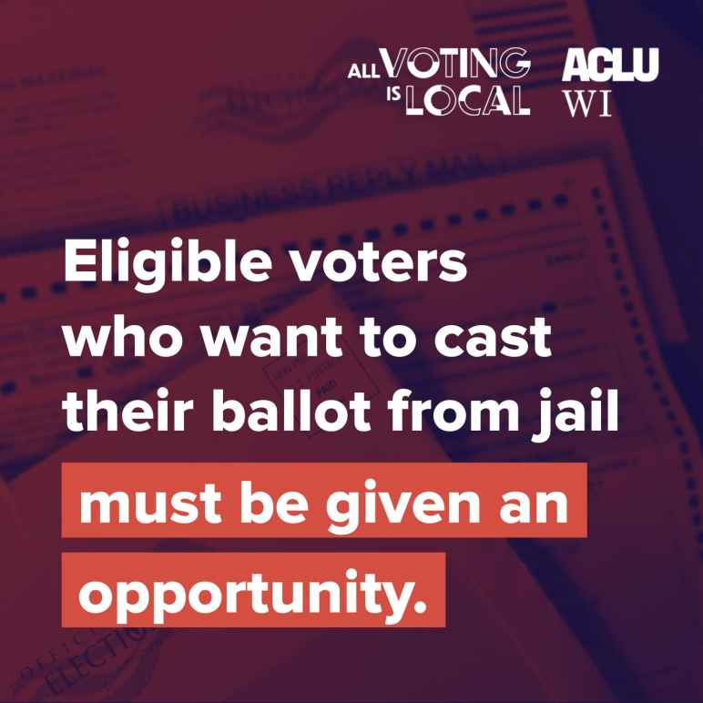 Eligible voters from jail must be given opportunity to vote