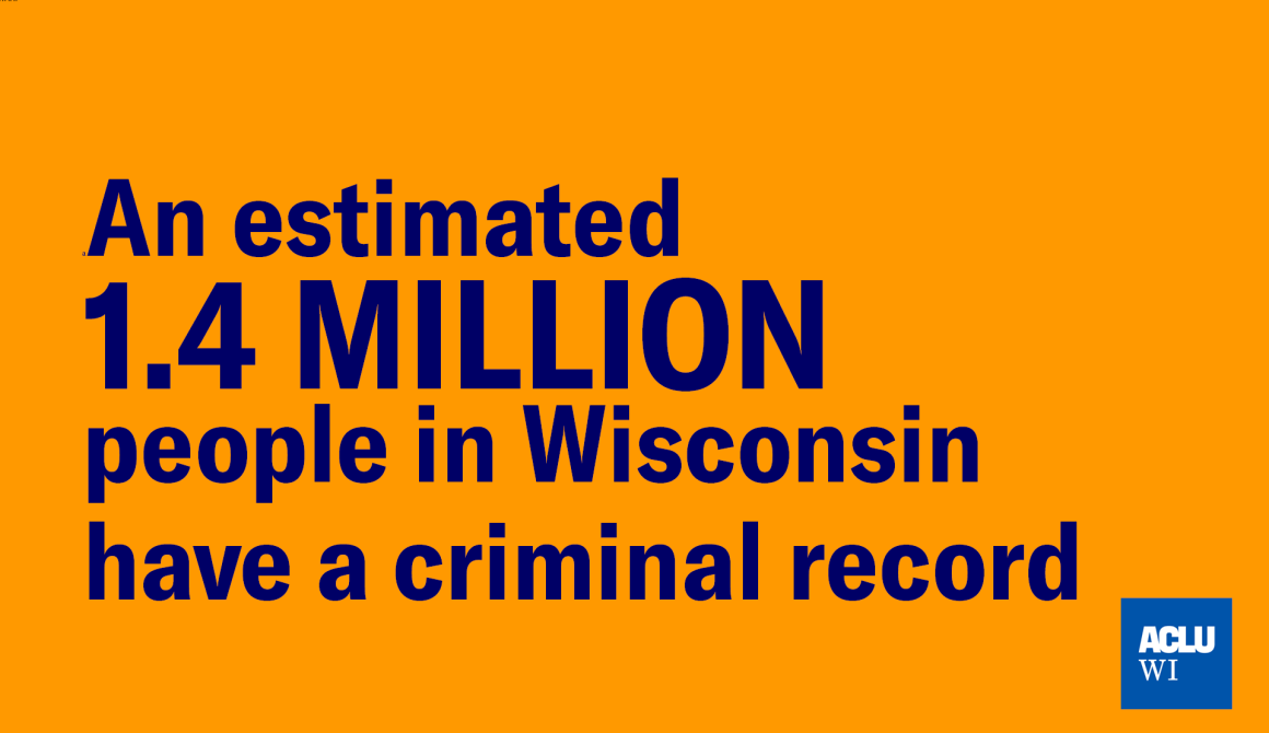 An estimated 1.4 million people in Wisconsin have a criminal record