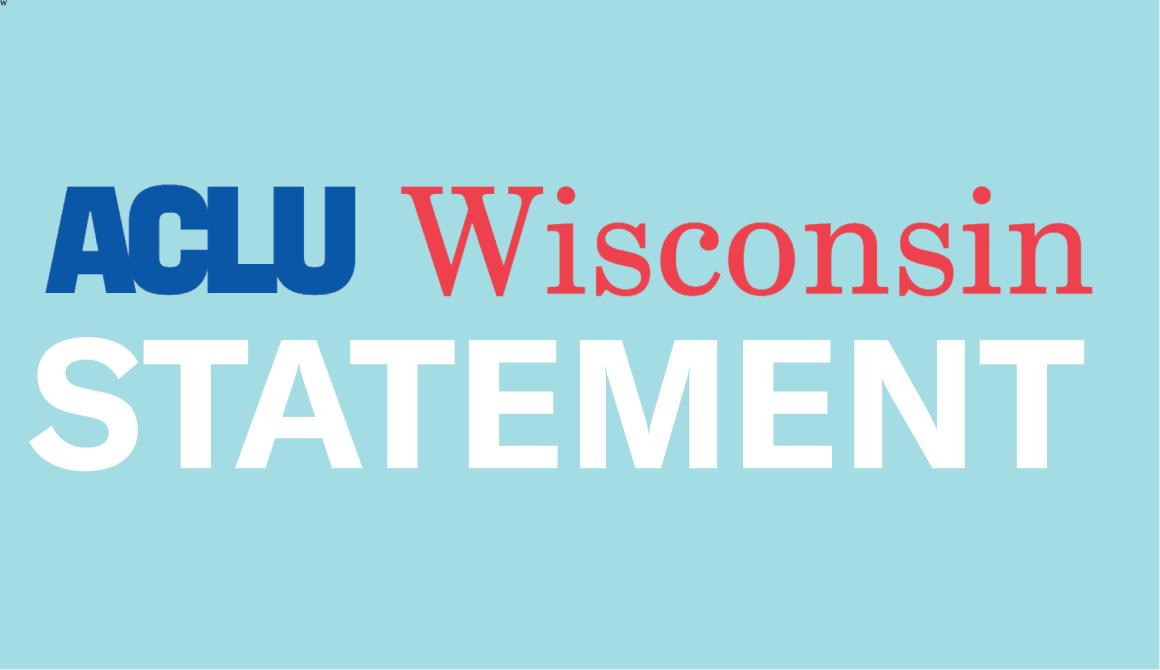 ACLU of Wisconsin Statement