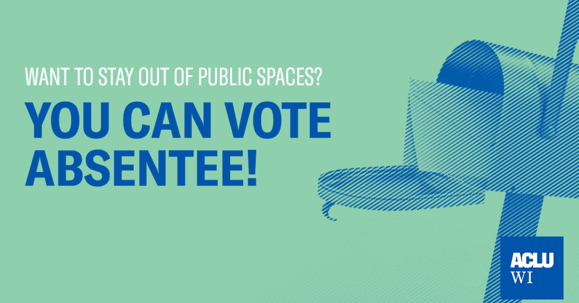 Want to stay out of public spaces? You can vote absentee!