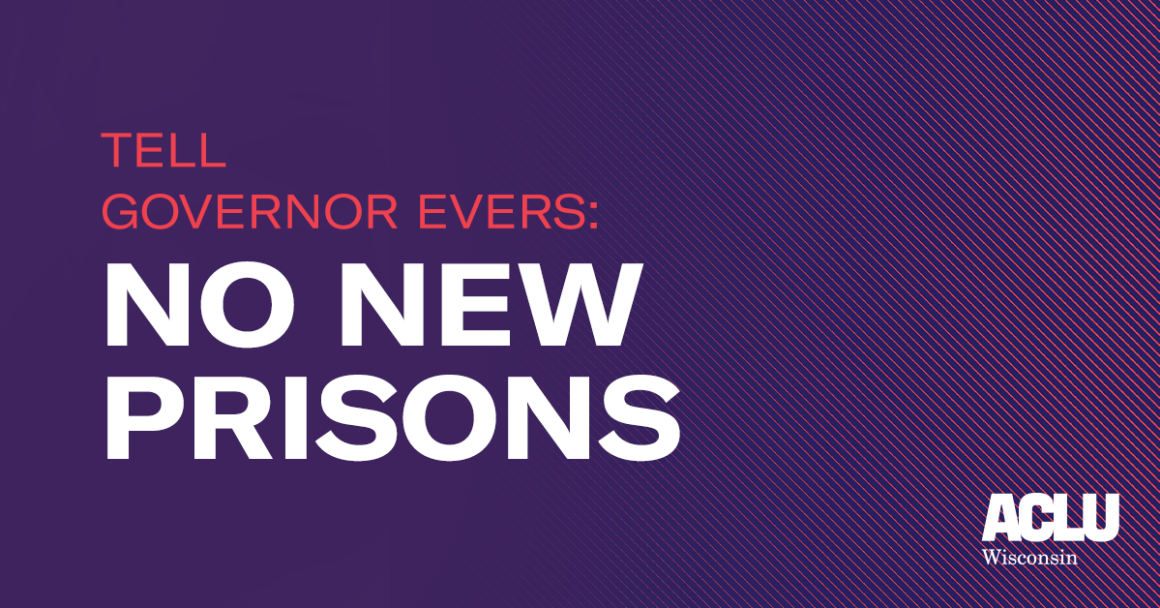 Tell Governor Evers: No New Prisons