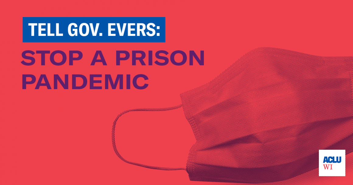 TELL GOV. EVERS: STOP A PRISON PANDEMIC