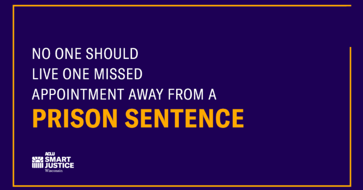 """Navy blue graphic with orange border that reads: """"NO ONE SHOULD LIVE ONE MISSED APPOINTMENT AWAY FROM A PRISON SENTENCE"""""""
