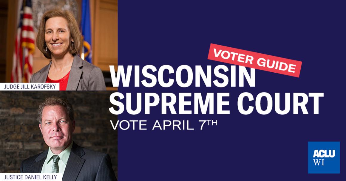 Wisconsin Supreme Court Voter Guide Vote April 7th